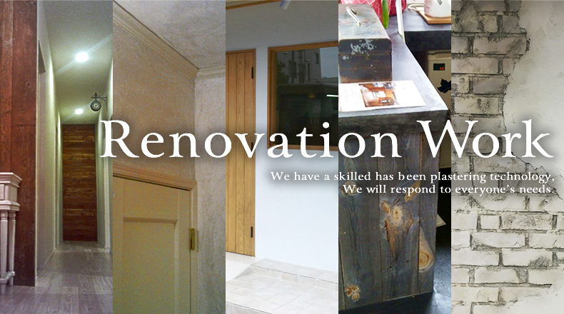 Renovation Work|We have a skilled has been plastering technology, We will respond to everyone's needs.